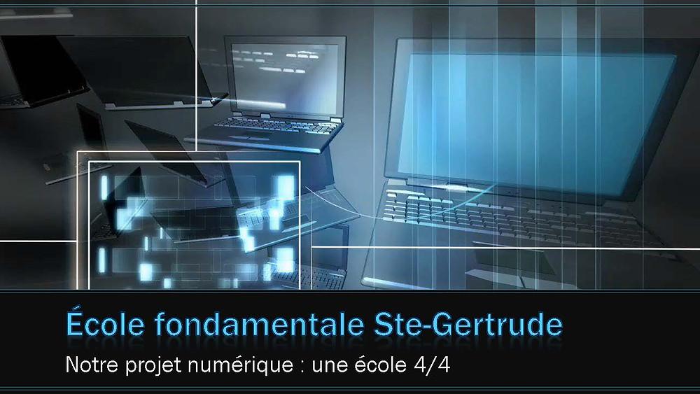 école fondamentale Ste-Gertrude : notre projet numérique : une école 4/