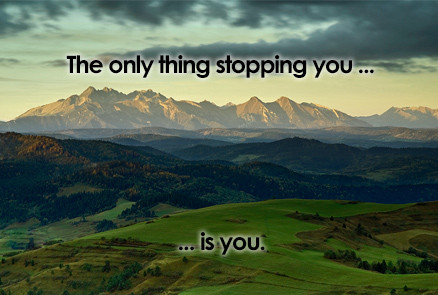 So What's Stopping You?
