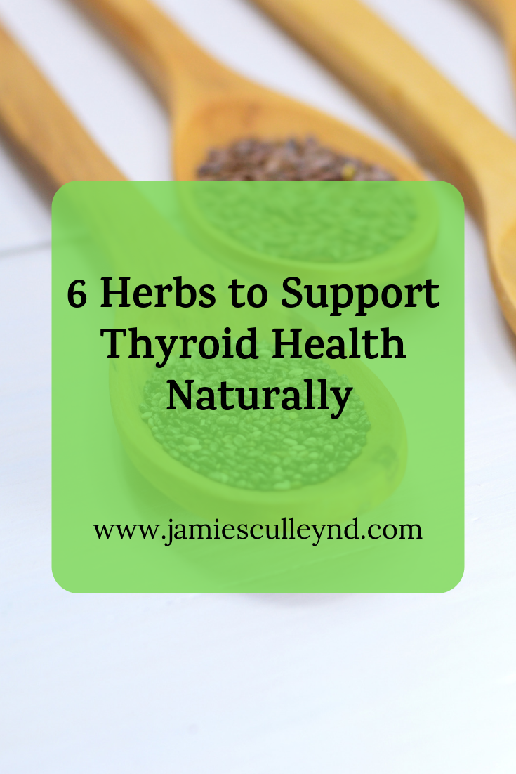 6 herbs to support thyroid health naturally
