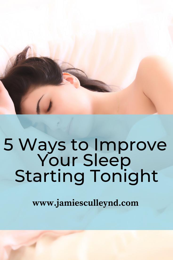 5 Ways to Improve Your Sleep Starting Tonight with naturopathic medicine