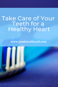 Take care of your teeth for a healthy heart naturally