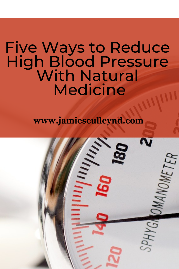 Five Ways to Reduce High Blood Pressure With Natural Medicine