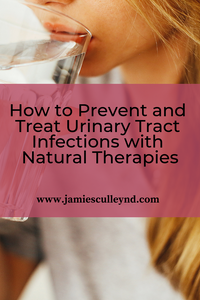How to prevent and treat urinary tract infections with naturopathic medicine