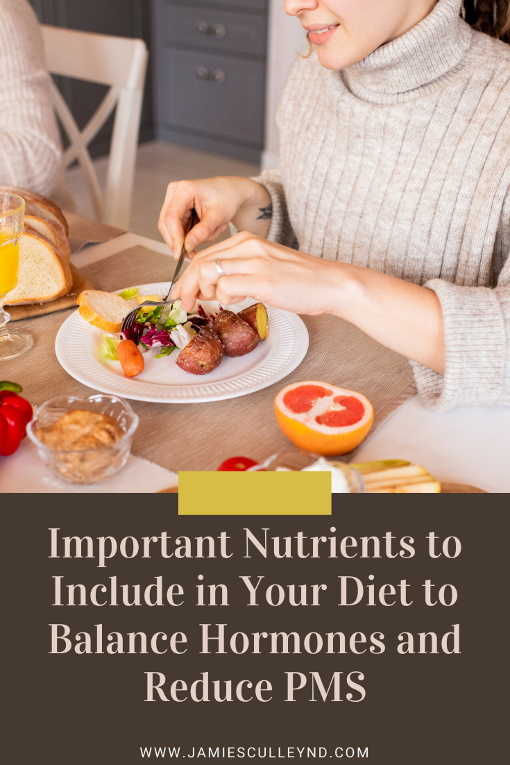 Important Nutrients to Include in Your Diet to Balance Hormones and Reduce PMS