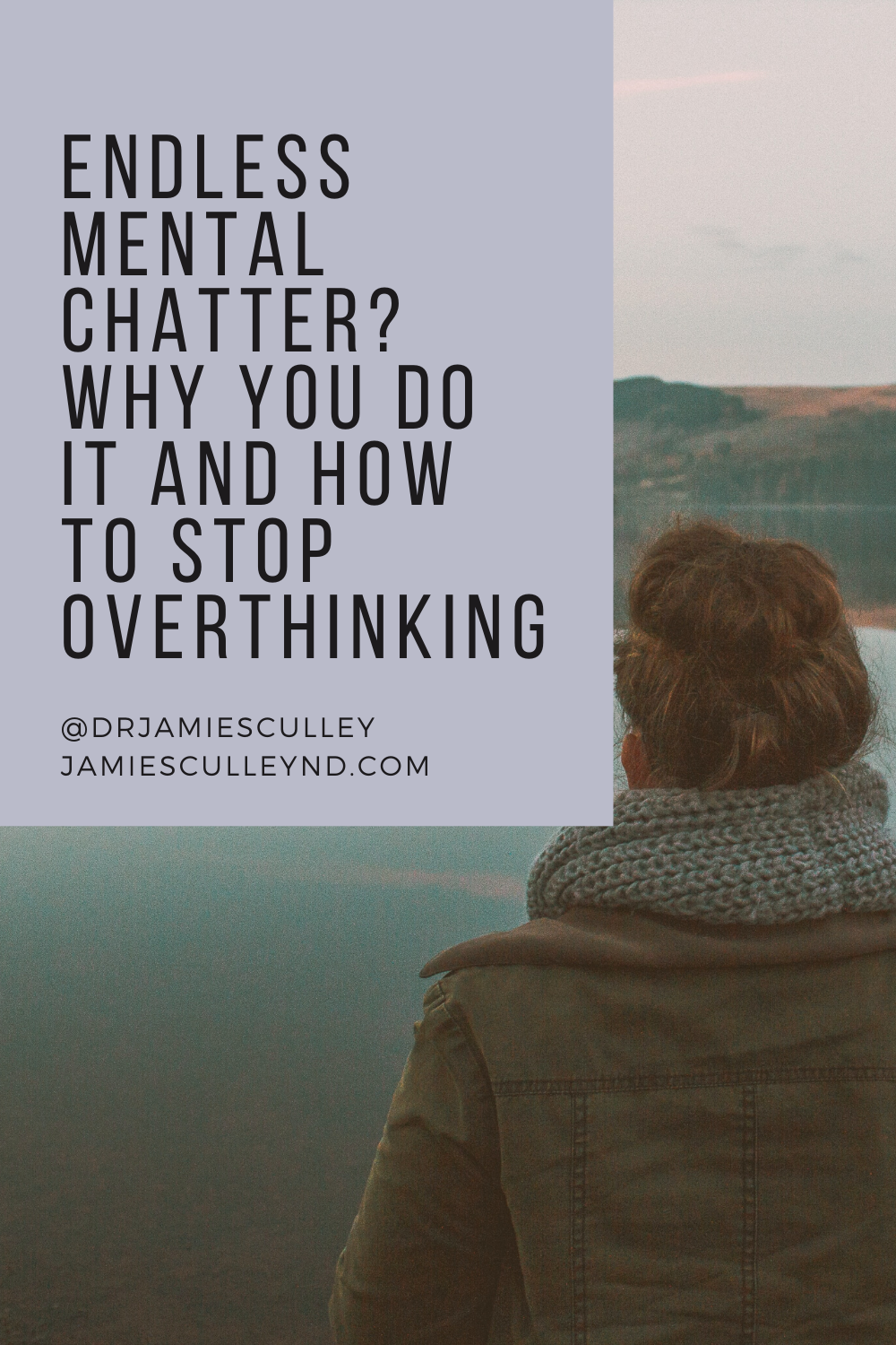 Endless Mental Chatter? Why We Ruminate and How To Stop Overthinking