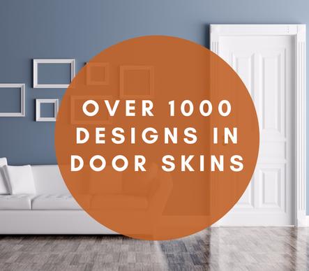 OVER 1000 DESIGNS IN DOOR SKINS