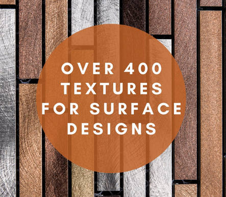 OVER 400 TEXTURES FOR SURFACE DESIGNS