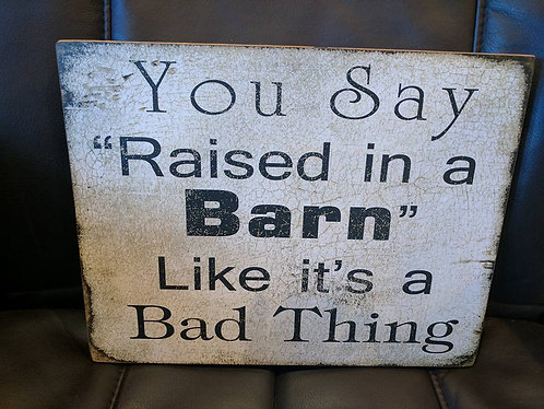 Raised In a Barn sign