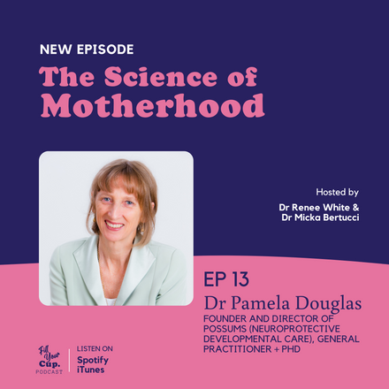 Ep 13. Dr Pamela Douglas (POSSUMS) - Normalising Cry/Fuss Babies and Turning the Sleep and Baby Feeding Industry On It's Head