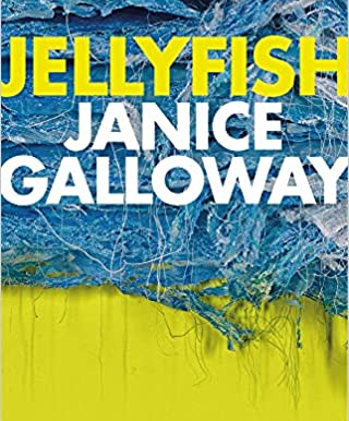Short & Sweet: A Review Of Janice Galloway's Jellyfish…