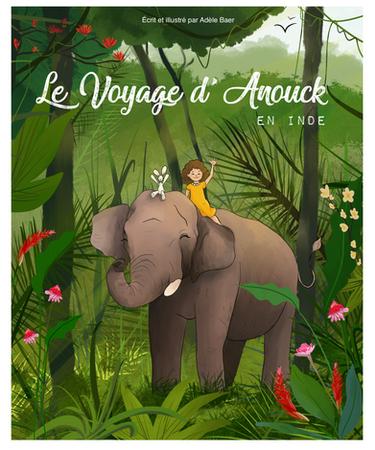 """Couverture de mon projet d'édition jeunesse """"Le Voyage d'Anouck en Inde"""""""