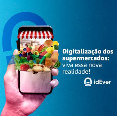 Digitalização dos supermercados: viva essa nova realidade!