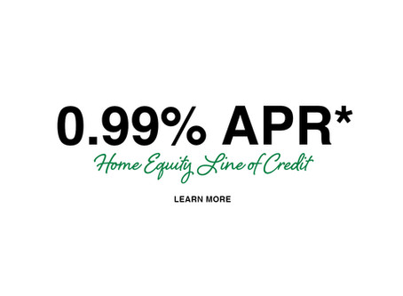 Enjoy a Limited-Time 0.99% APR* Home Equity Line of Credit