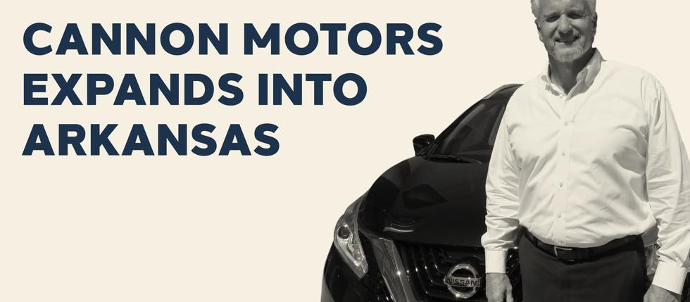 CANNON MOTORS EXPANDS INTO ARKANSAS