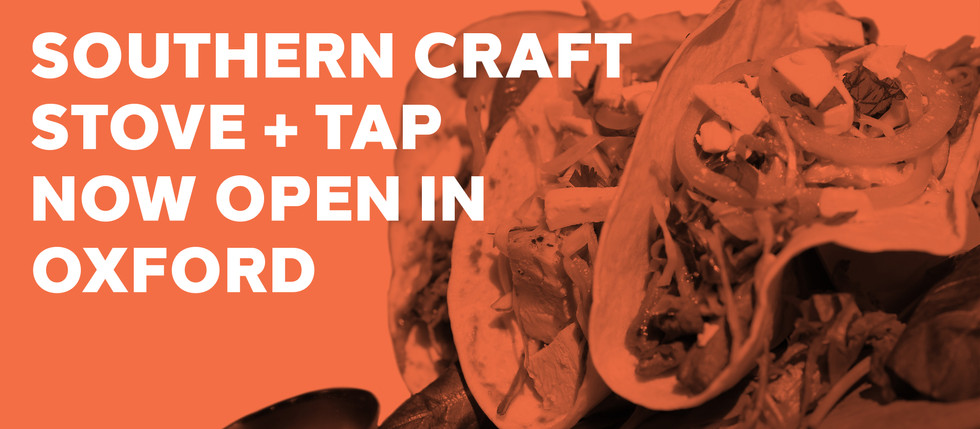 SOUTHERN CRAFT STOVE + TAP NOW OPEN IN OXFORD