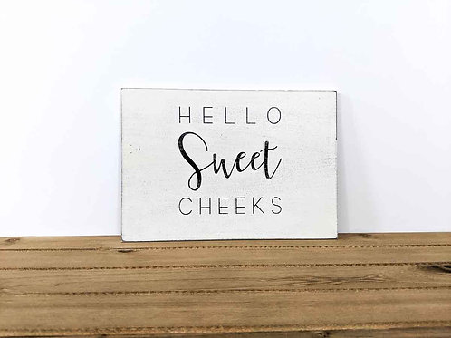 """Hello Sweet Cheeks"" Hand Painted Wooden Sign"