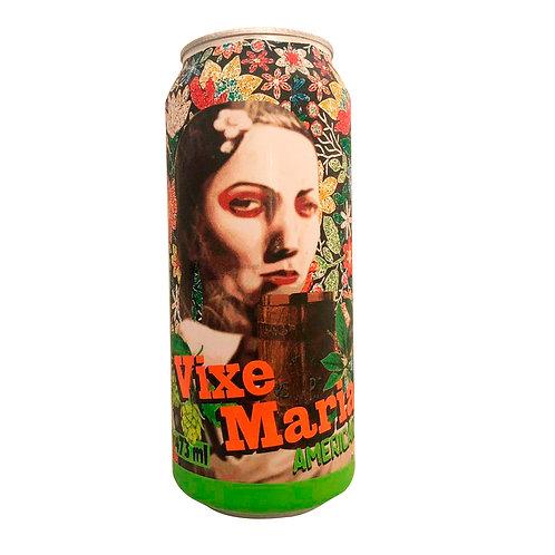 Cerveja Vixe Maria 473ML
