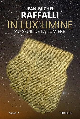 IN LUX LIMINE - Au seuil de la lumière