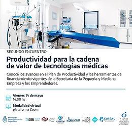 """Segundo Encuentro """"Productividad para la Cadena de Valor de Tecnologías Médicas"""""""