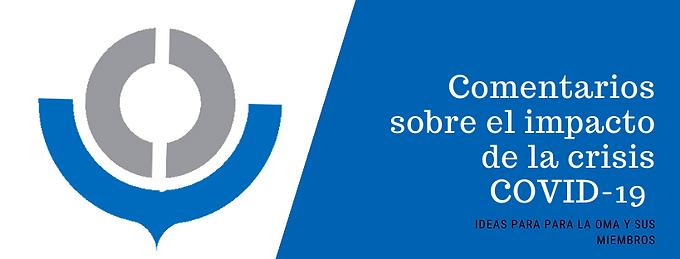 Comentarios sobre el impacto de la crisis COVID-19: Ideas para la OMA y sus miembros