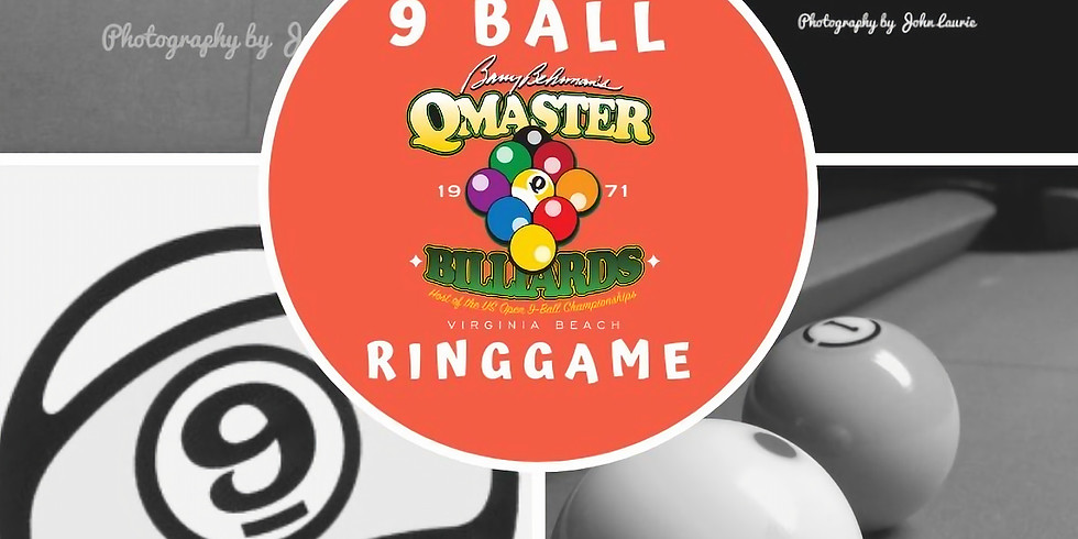 Ring Game 9 Ball for A players and below only! Tournament Room at Q-Master