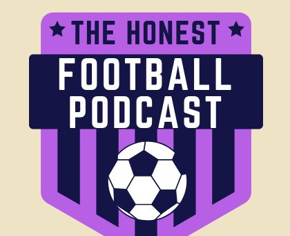 The Honest Football Podcast | Top Football Podcasts