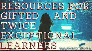 Resources for Gifted and Twice Exceptional Learners