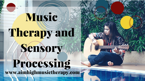 Music Therapy and Sensory Processing
