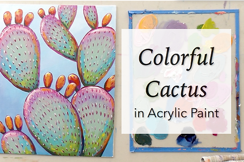 Colorful Cactus in Acrylic Paint: Online Class