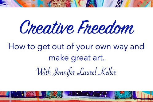 Creative Freedom E-Course: How to get out of your own way and make great art!