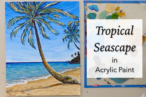 Tropical Seascape in Acrylic Paint Online Class