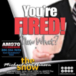 You're Fired! Now What? - MSR Show