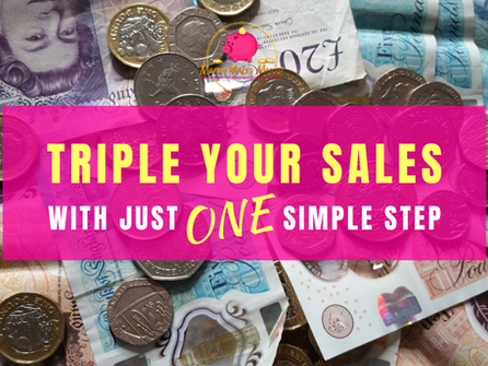 How to triple your sales in just ONE easy step...