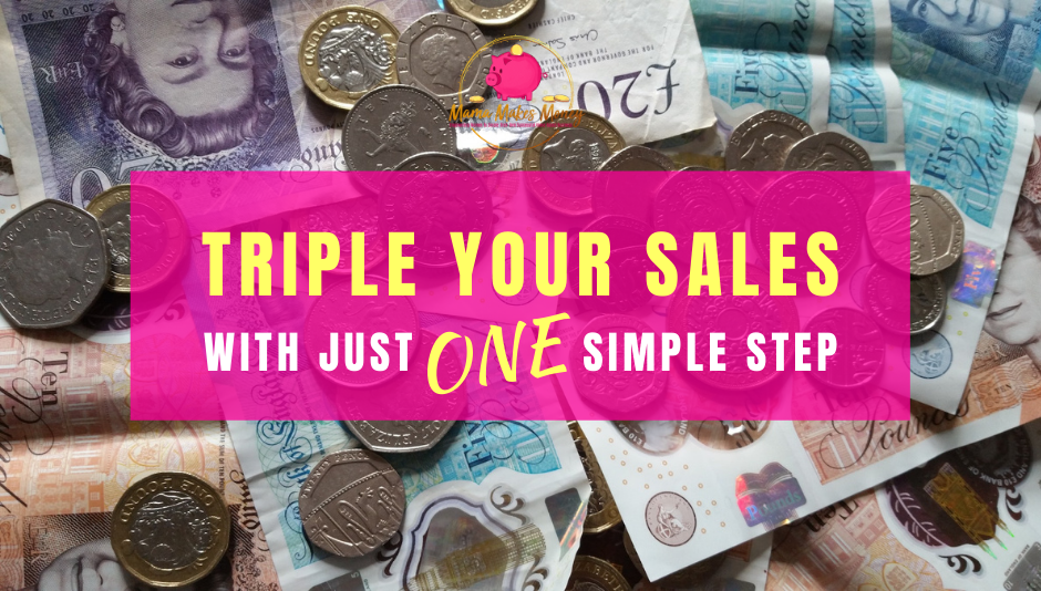 How to triple your sales in just one easy step!