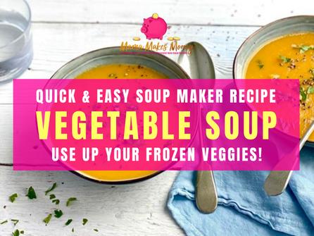 Super Quick & Easy Soup Maker Vegetable Soup
