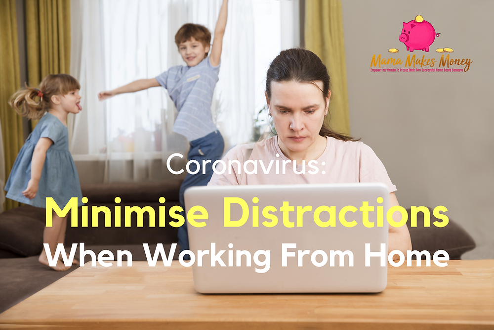 Minimise Distractions When Working From Home