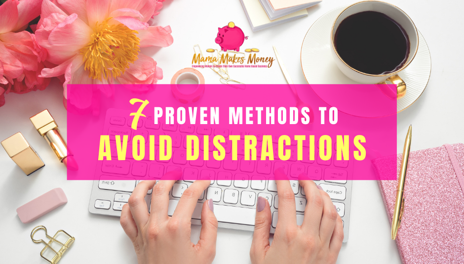 7 Proven Methods for Avoiding Distractions