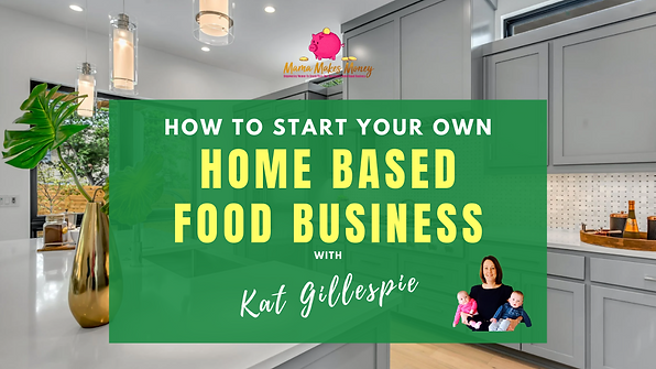Home Based Food Business with Kat Gilles