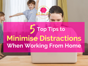 5 Top Tips to Minimise Distractions When Working From Home