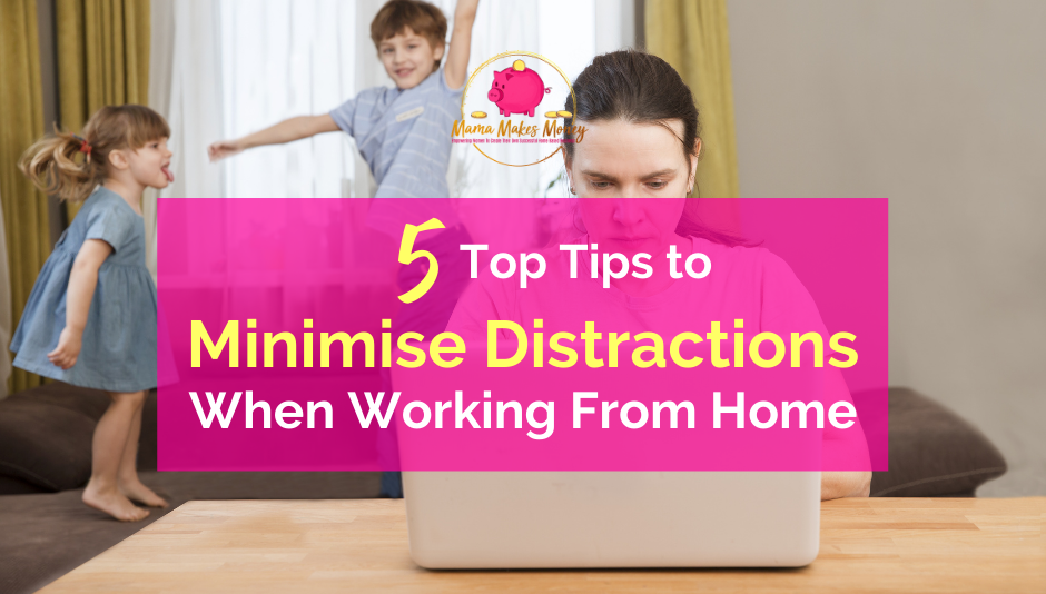 How to minimise distractions when working from home