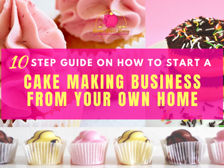 10 Step guide to start a cake making business from home