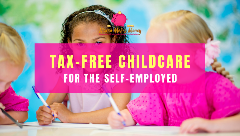 Tax Free Childcare for the Self Employed