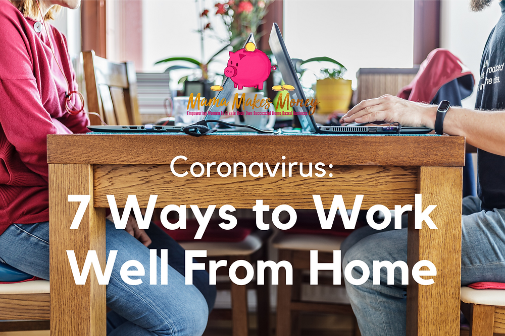 7 Ways to Work Well From Home