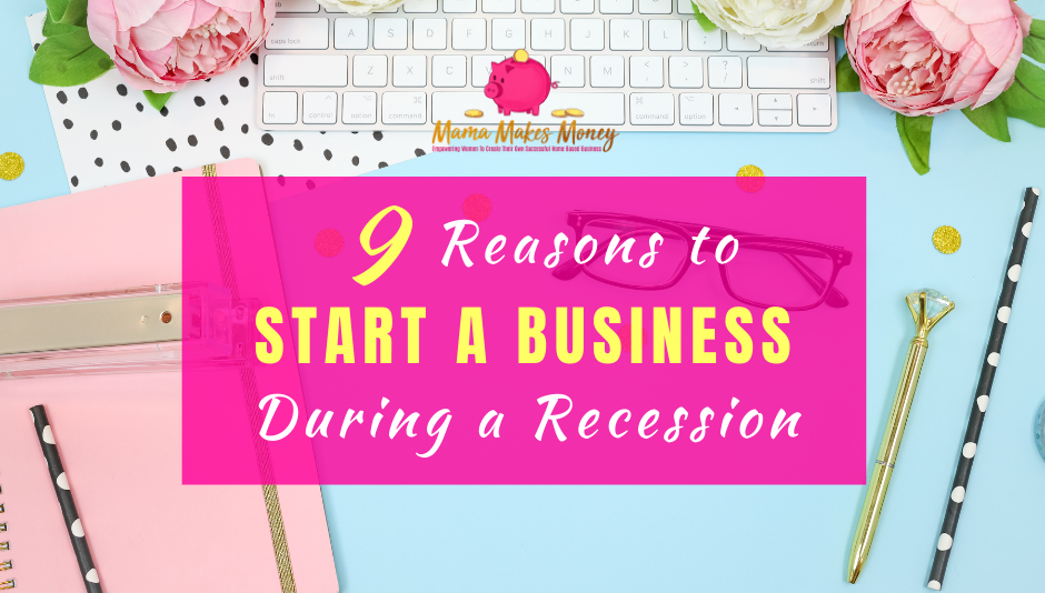 9 Reasons to Start a Business During a Recession