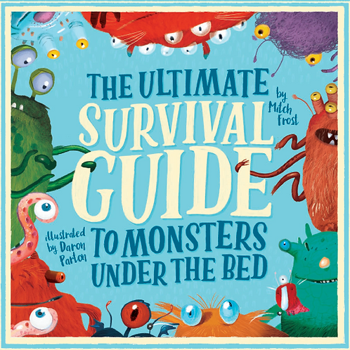 The Ultimate Survival Guide to Monsters Under the Bed (unsigned)