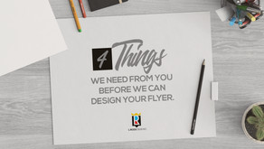 4 Things We Need From You Before We Can Design Your Flyer