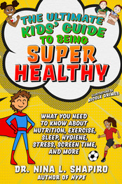 ULTIMATE KIDS GUIDE TO BEING SUPER HEALTHY