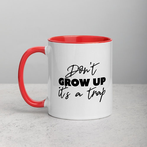 """Don't GROW UP it's a trap"""