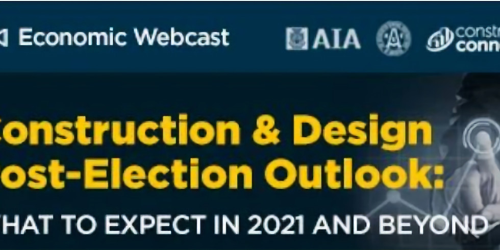 Construction & Design Post-Election Outlook - What to Expect in 2021 and Beyond