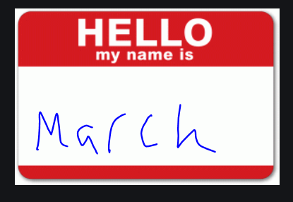 His Name Is March